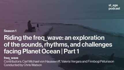 Riding the freq_wave: an exploration of the sounds, rhythms, and challenges facing Planet Ocean | Part 1