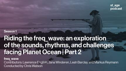 Riding the freq_wave: an exploration of the sounds, rhythms, and challenges facing Planet Ocean | Part 2