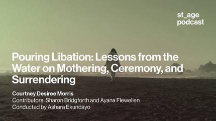 Pouring Libation: Lessons from the Water on Mothering, Ceremony, and Surrendering